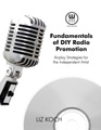 Liz Koch - Fundamentals of DIY Radio Promotion